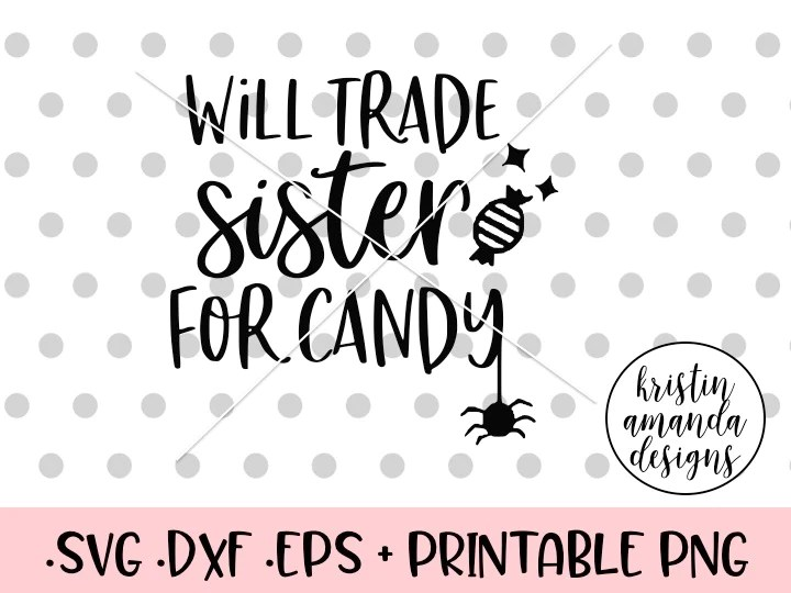 Download Will Trade Sister for Candy Halloween SVG DXF EPS PNG Cut ...