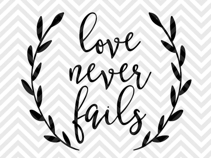 Download Love Never Fails Bible Verse SVG and DXF Cut File • PNG ...