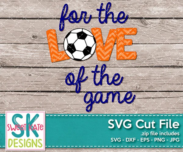 Download For the Love of the Game with Soccer Ball SVG DXF EPS PNG ...