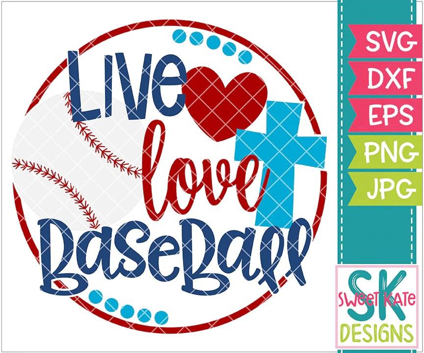 Download Live Love Baseball SVG DXF EPS PNG JPG - Sweet Kate Designs