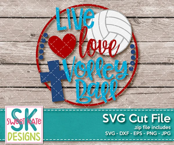 Download Live Love Volleyball SVG DXF EPS PNG JPG - Sweet Kate Designs