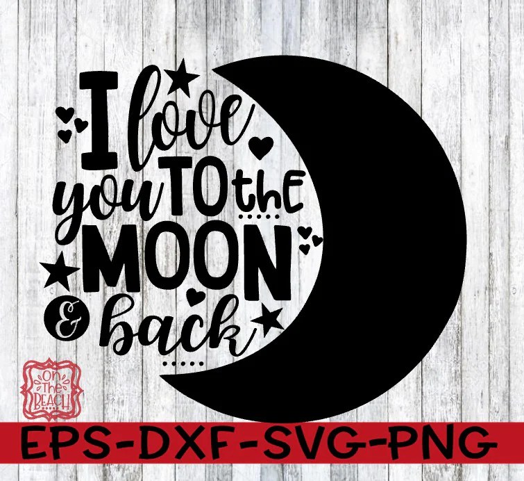 Download Love You To The Moon And Back SVG - On The Beach Boutique