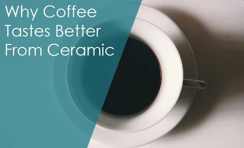 why does ceramic provide a better