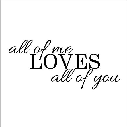 Download Wall Sticker Bedroom Love Quote - All of me Loves All of ...