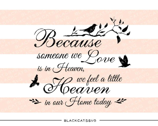 Download Because someone we love is in Heaven - SVG file Cutting ...