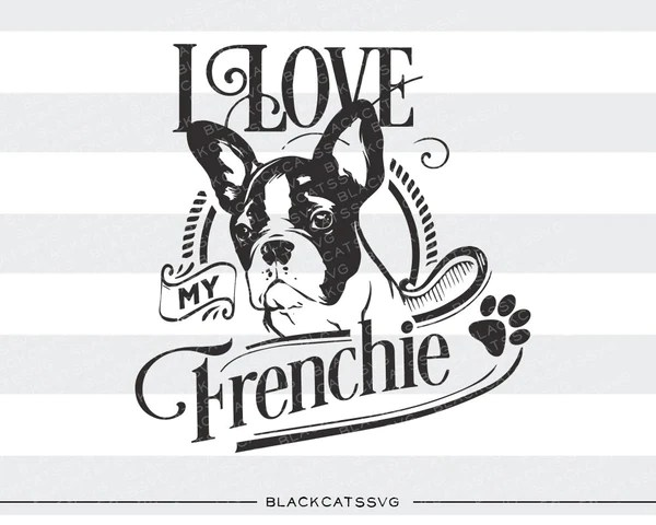 Download I love my french bulldog - SVG file Cutting File Clipart ...