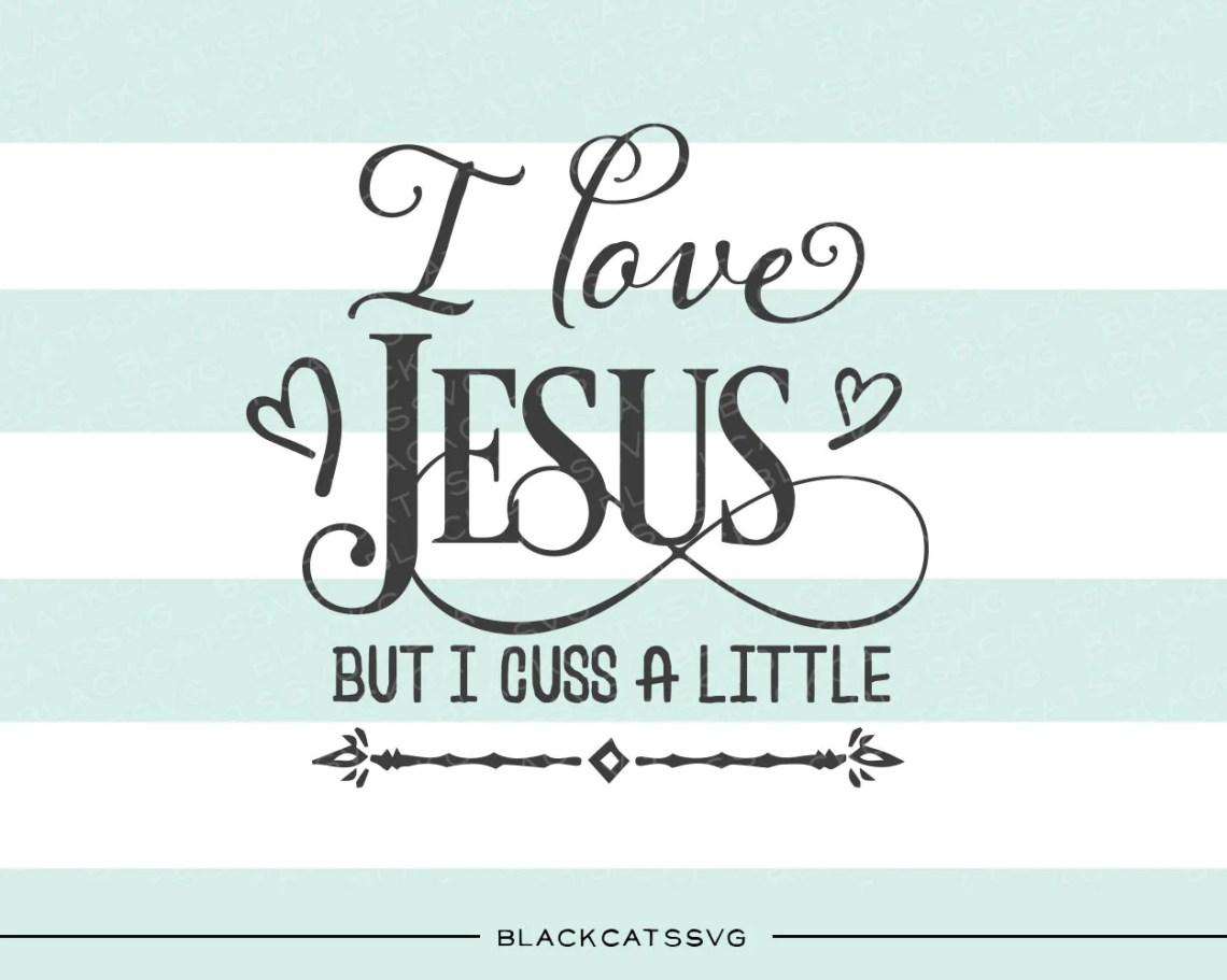 Download I love Jesus but I cuss a little SVG file Cutting File ...