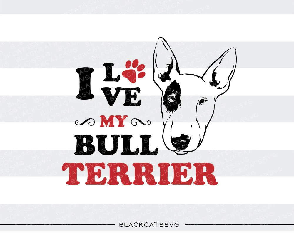 Download I love my Bull Terrier - SVG file Cutting File Clipart in ...