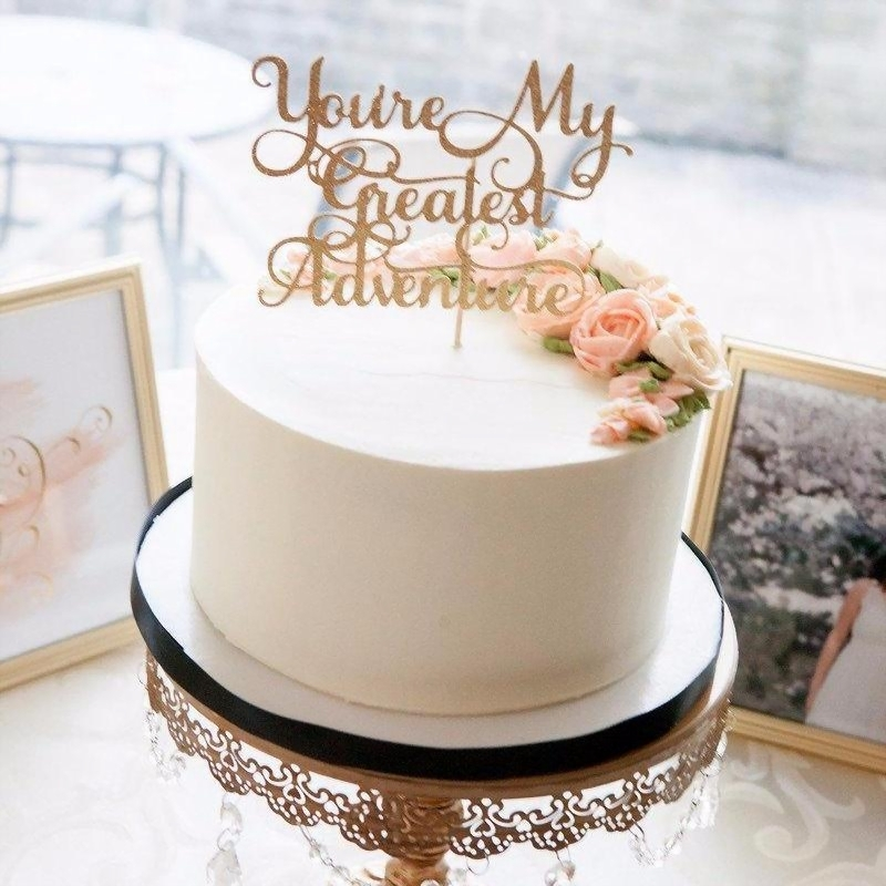 wedding cake toppers  raquo  You re My Greatest Adventure Wedding Cake Topper   Sugar Crush Co  You re my greatest adventure gold glitter cake topper on white wedding cake  with a