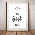Our First Home Housewarming Gift For Him Or Her Couples Home Decoration Poster