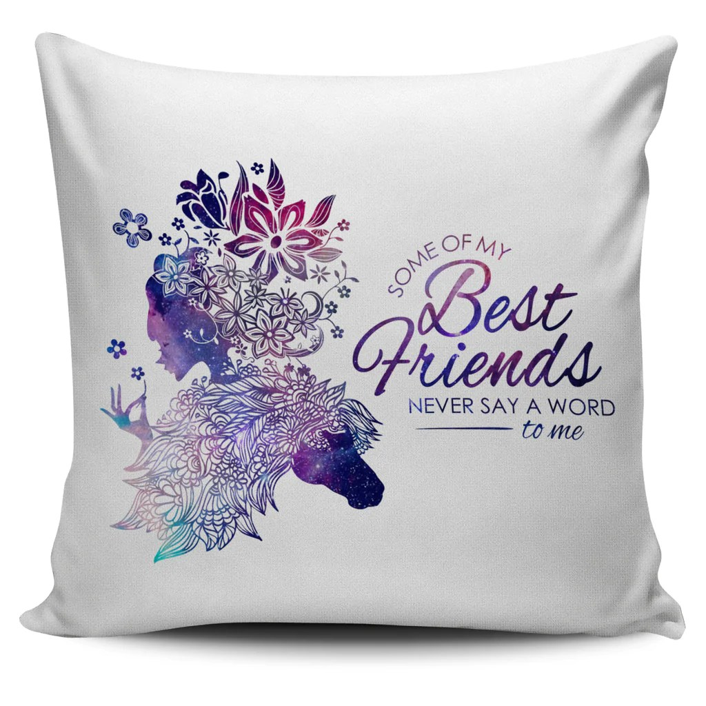 some of my best friends never horse pillow covers