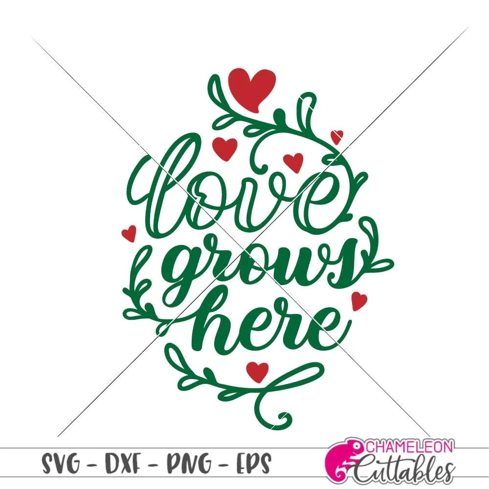 Download Love grows here svg png dxf eps | Chameleon Cuttables LLC