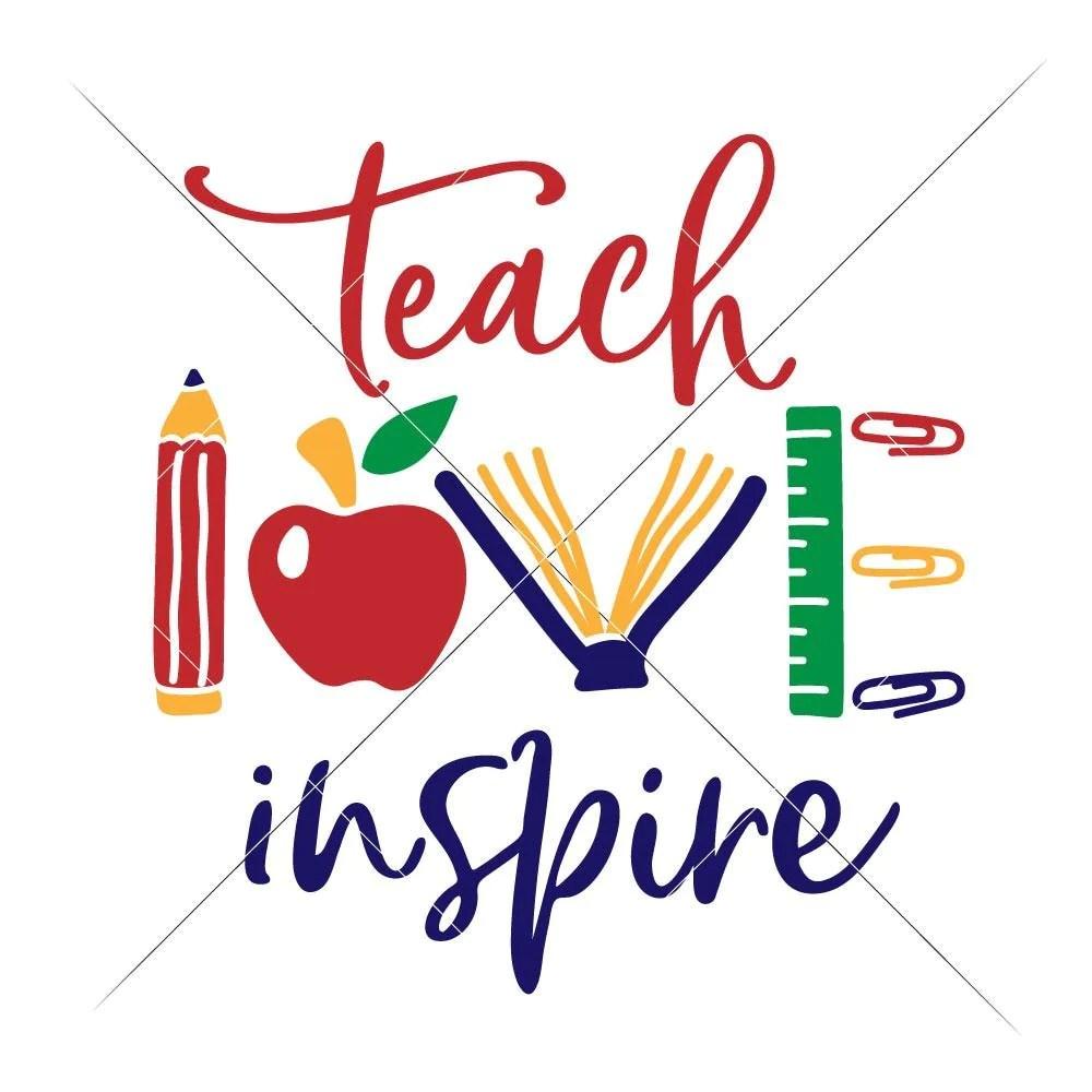 Download Teach Love Inspire multi color - School Teacher ...