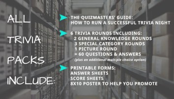 "ALL Trivia packs include: The Quizmasters' Guide: How to Run a Successful Trivia Night. 6 trivia rounds including: 2 general knowledge rounds + 3 special category rounds + 1 picture round = 60 questions & answers (plus an additional multiple choice option.) Printable Forms: Answer sheets, Score sheets, 8X10 poster to help you promote! The Quizmasters trivia ""its for the nerds"""