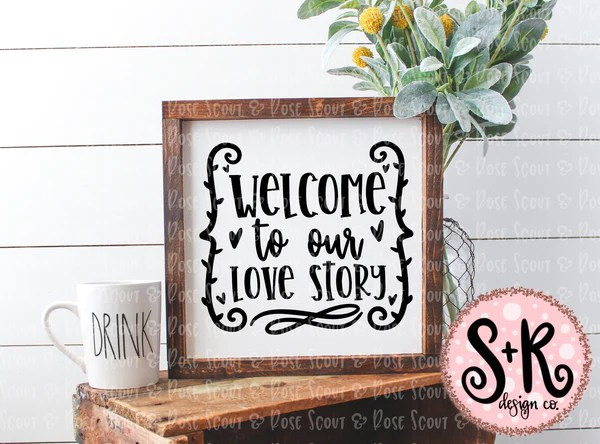 Download Welcome to Our Love Story SVG DXF PNG (2019) - Scout and ...