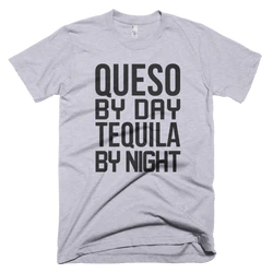 Queso by Day, Tequila by Nighthttps://i1.wp.com/cdn.shopify.com/s/files/1/1722/4479/products/american_apparel__heather_grey_wrinkle_front_mockup__1_250x.png?ssl=1