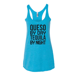QUESO BY DAY TEQUILA BY NIGHT Tank Top (Vintage Turquoise)