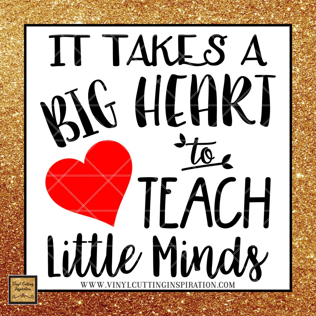 Download It takes a Big Heart to Teach Little Minds, Love Svg ...