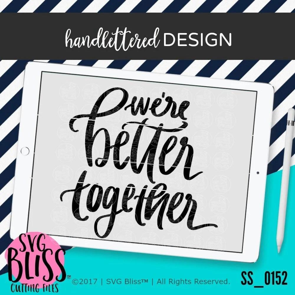 Download We're Better Together   SVG EPS DXF PNG - SVG Bliss