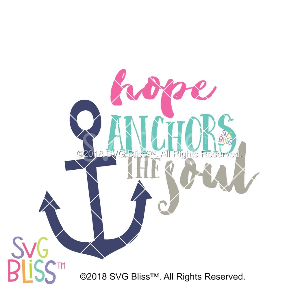 Download SVG Bliss™ | Hope Anchors The Soul | SVG Cutting File