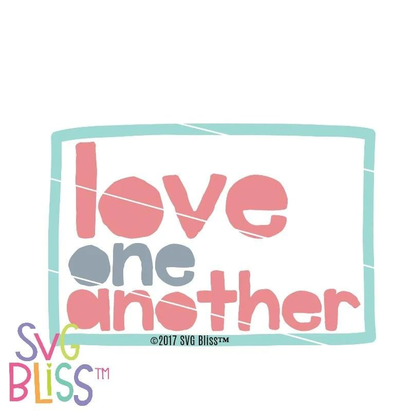 Download Love One Another SVG DXF | SVG Bliss™ | Cricut ...