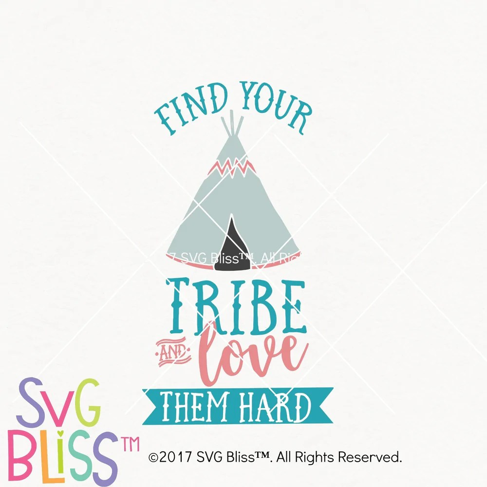 Download SVG Bliss™ | Find Your Tribe & Love them Hard