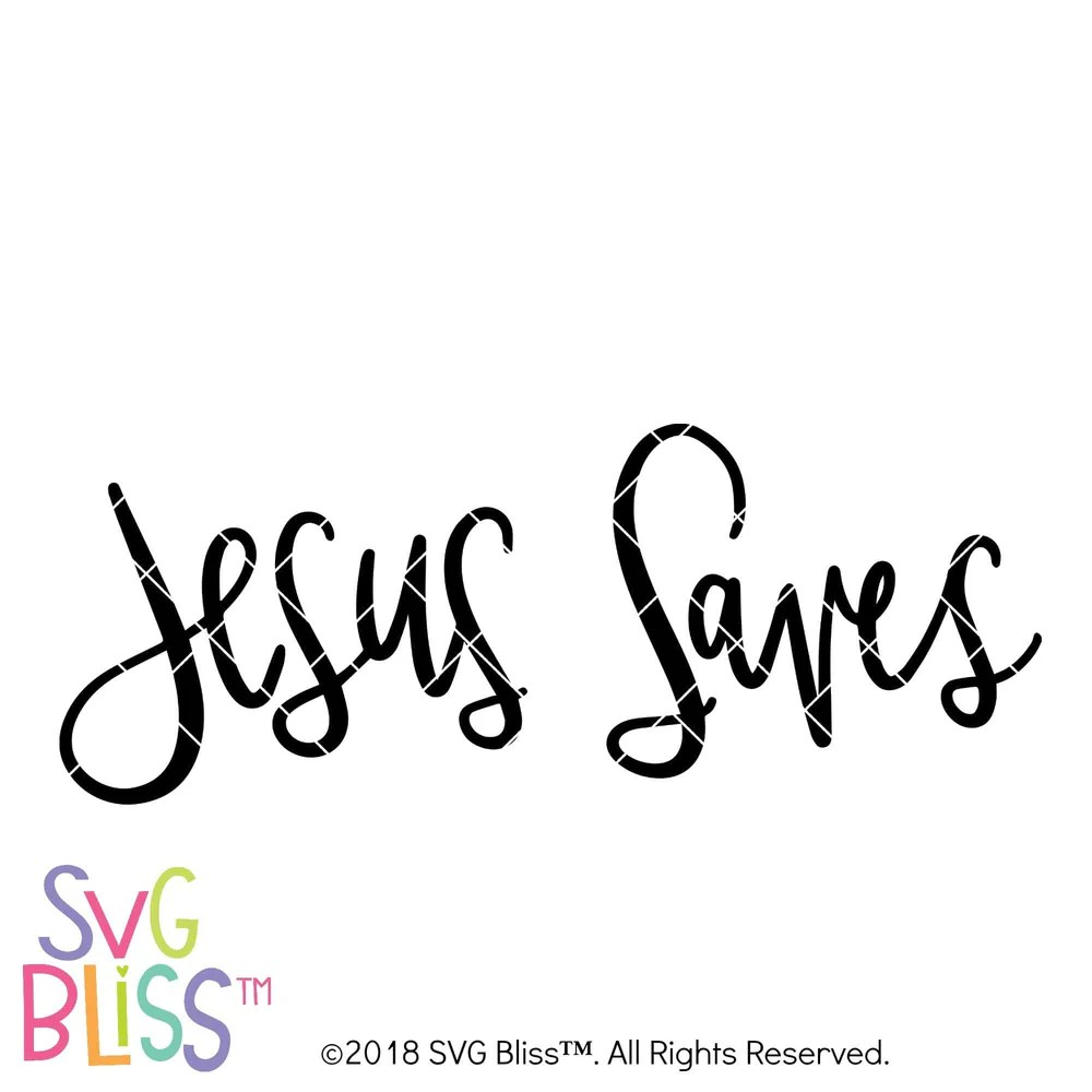 Download SVG Bliss™   Jesus Saves - Handlettered Cutting File for ...