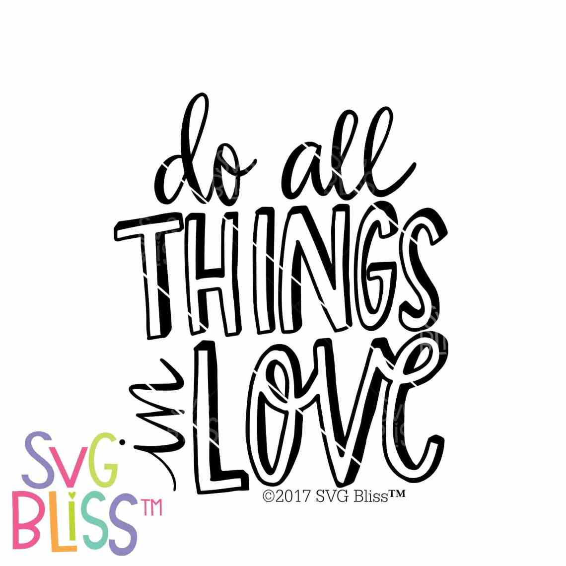 Download Do All Things In Love | SVG EPS DXF PNG - SVG Bliss