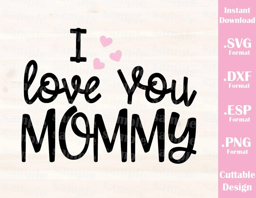 Download Mom Quote, I Love You Mommy, Kids Cutting File in SVG, ESP ...