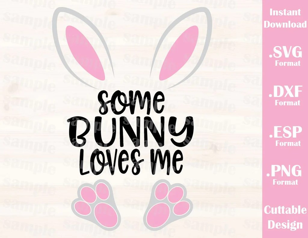 Download Easter Quote, Some Bunny Loves Me, Baby, Kid, Cutting File ...