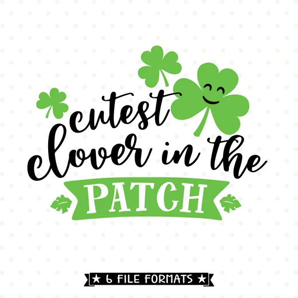 Cutest Clover In The Patch SVG St Patricks Day Svg
