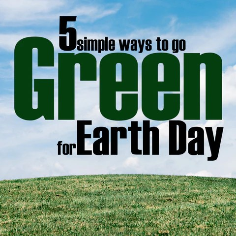 5 Simple Ways to go Green for Earth Day