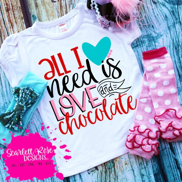 Download Valentine's Day SVG, All I Need is Love and Chocolate SVG ...