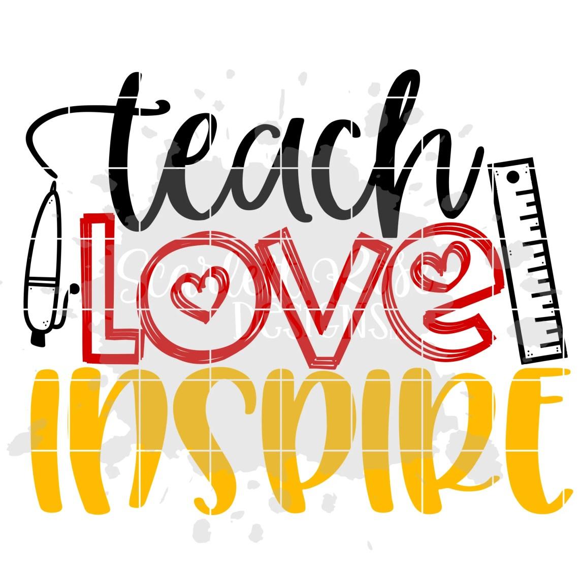 Download School SVG, Teach Love Inspire SVG cut file - Scarlett ...