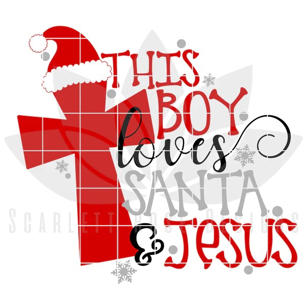 Download Christmas SVG, DXF, This Boy Loves Santa and Jesus cut ...