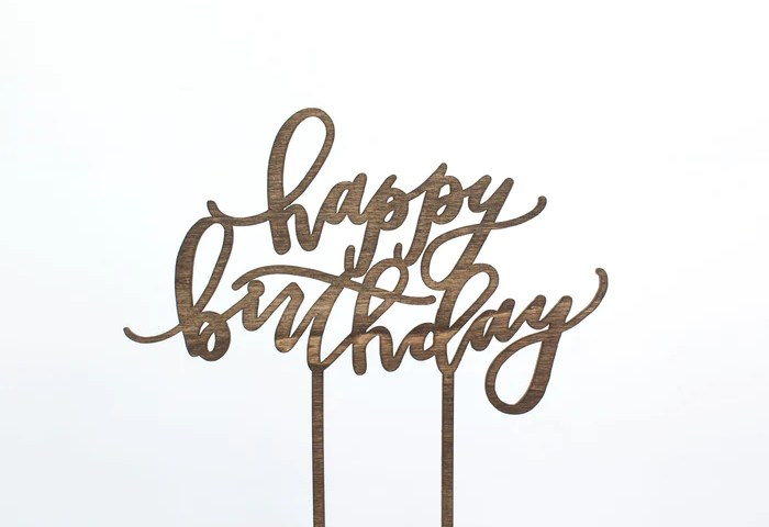 Happy Birthday Cake Topper Worthwrite Goods