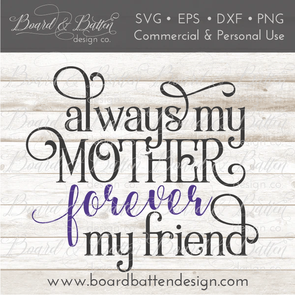 Download Always My Mother, Forever My Friend SVG File - Board ...