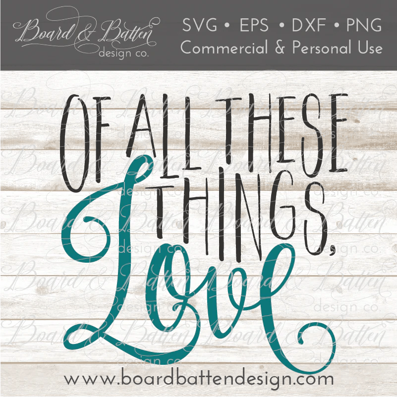 Download Of All These Things Love SVG File - Board & Batten Design Co.