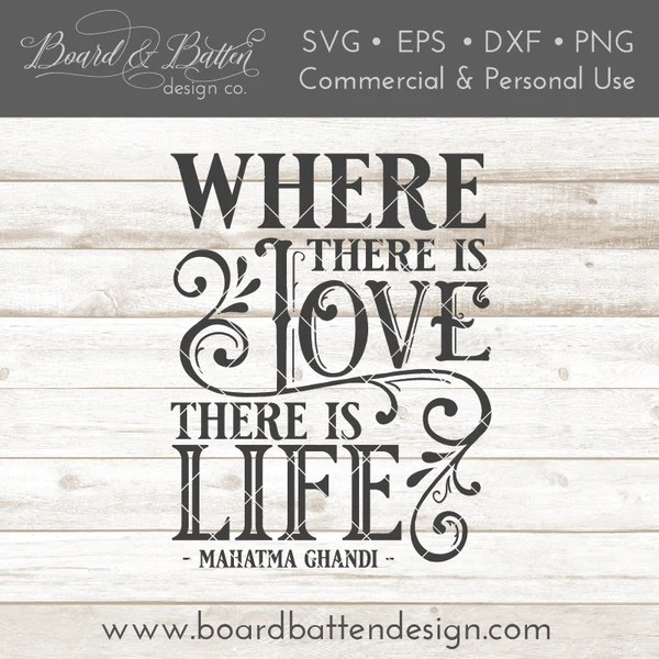 Download Where There Is Love There Is Life Ghandi SVG File - Board ...