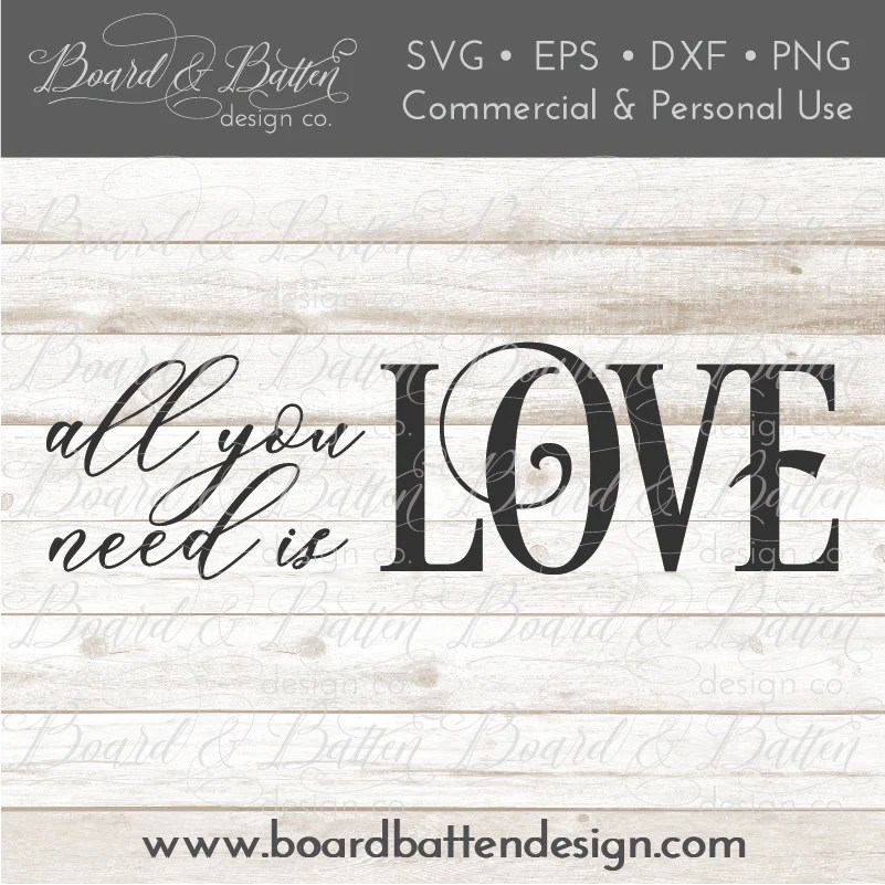 Download All You Need Is Love SVG - Board & Batten Design Co.