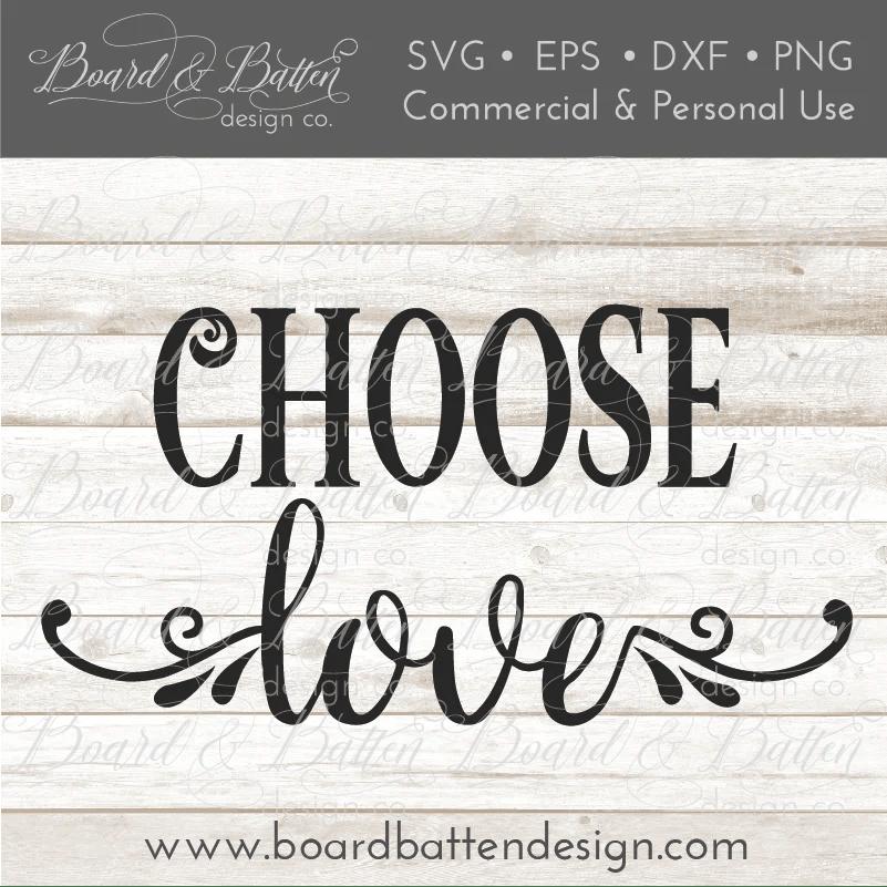 Download Choose Love Floral SVG File - Board & Batten Design Co.