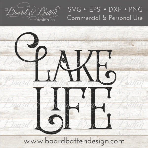Lake Life SVG File Board Amp Batten Design Co