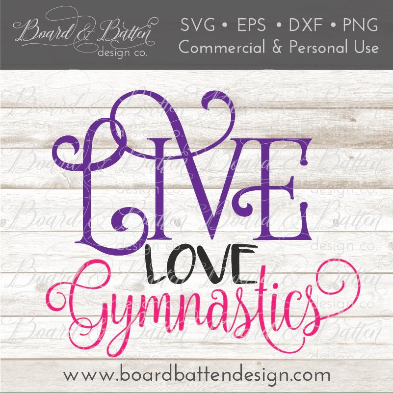 Download Live Love Gymnastics SVG File - Board & Batten Design Co.