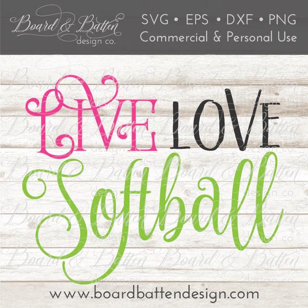 Download Live Love Softball SVG File - Board & Batten Design Co.