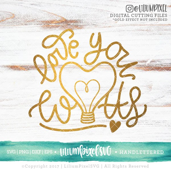 Download Love You Watts - SVG PNG DXF EPS Cut File - Lilium Pixel SVG