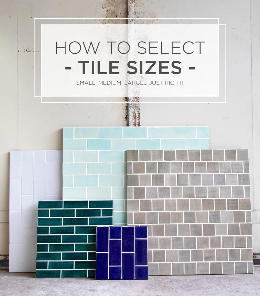 how to select tile sizes mercury mosaics