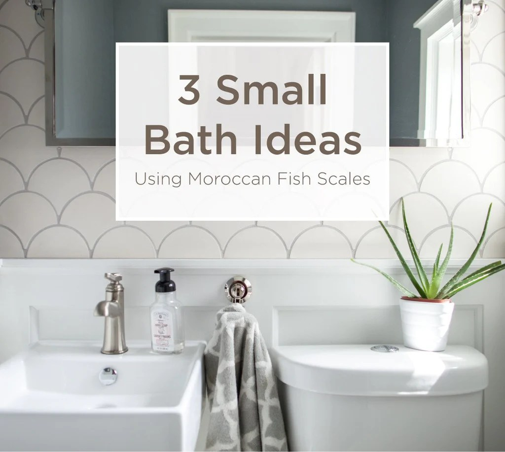3 Small Bathroom Ideas Using Moroccan Fish Scales ... on Small Space Small Bathroom Tiles Design  id=86360