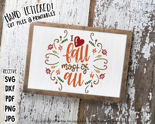 Download I Love Fall Most Of All SVG & Printable - The Smudge Factory
