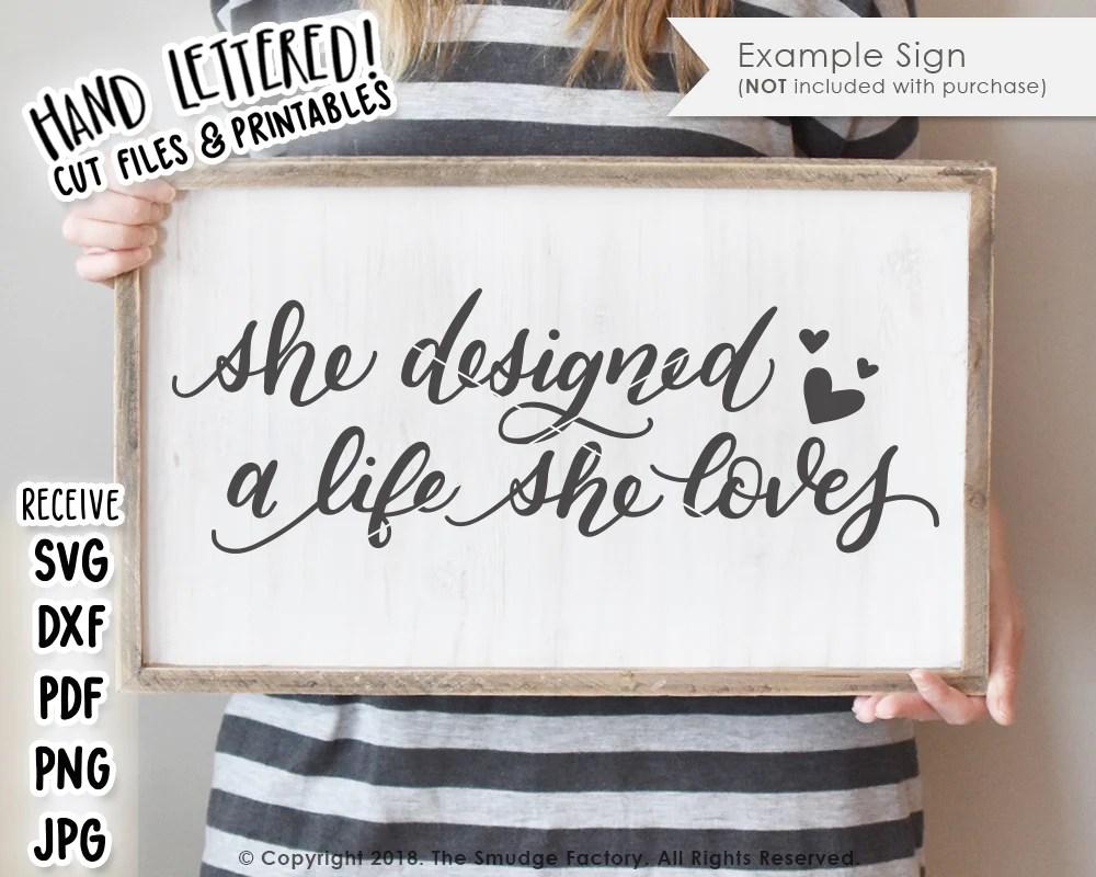 Download She Designed A Life She Loves SVG & Printable - The Smudge ...