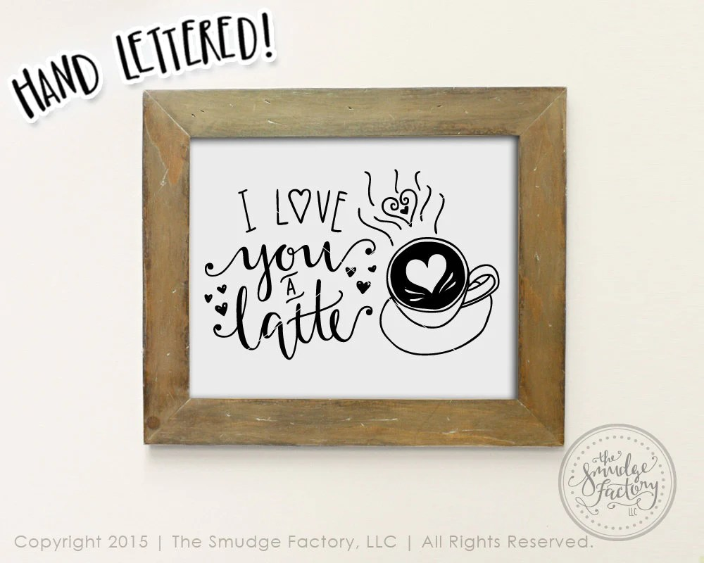 Download I Love You A Latte SVG & Printable - The Smudge Factory